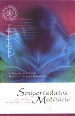 Szupertudatos meditáció - Pandit Usharbudh Dr. Arya