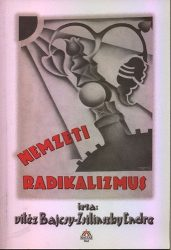 Nemzeti radikalizmus : vitéz Bajcsy-Zsilinszky Endre