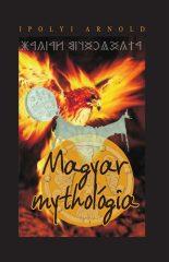 Magyar mythologia : Ipolyi Arnold
