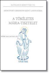 A TÖKÉLETES MÁRIA-TISZTELET