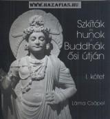 Csöpel Láma-Szkíták és hunok Buddhák ősi útján 1. kötet