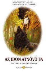Az időn átnövő fa - Purisaca Golenya Ágnes