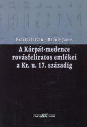 A Kárpát-medence rovásfeliratos emlékei a Kr.u.17. századig -Ráduly János, Erdélyi István