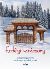 Hunyadi Csaba Zsolt- Erdélyi karácsony Erdélyi magyar írók karácsonyi novellái, versei