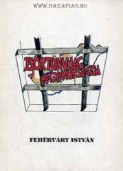 Fehérváry István - Börtönvilág Magyarországon