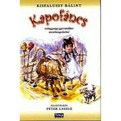 Kapofáncs- Szilágysági gyermekkor mesehangulattal- Kisfalussy Bálint