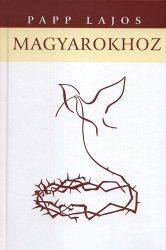Magyarokhoz : Papp Lajos