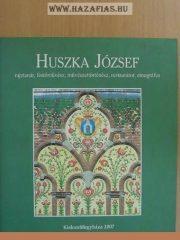 Huszka József RAJZTANÁR, FESTŐMŰVÉSZ, MŰVÉSZETTÖRTÉNÉSZ, RESTAURÁTOR, ETNOGRÁFUS