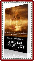 Zétényi Csukás Ferenc: A MAGYAR HOLOKAUSZT