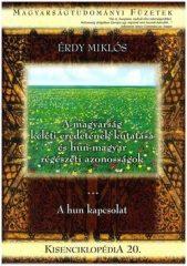 Érdy Miklós Kisenciklopédia 20. - A hun kapcsolat