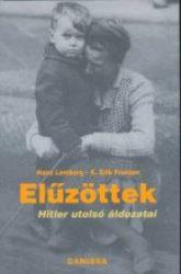 Elűzöttek- Hitler utolsó áldozatai K. Erik Franzen - Hans Lemberg