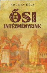 Ősi intézményeink : Rudnay Béla