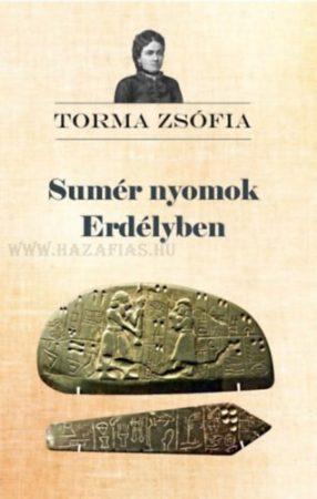 Sumér nyomok Erdélyben- Torma Zsófia