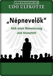 """Udo Ulfkotte- """"Népnevelők""""- Akik miatt Németország utat tévesztett"""