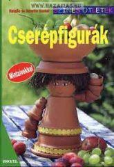 Cserépfigurák (Színes ötletek) N. Kunkel, Annette Kunkel