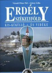 Erdély Székelyföld Kis-Küküllő és vidéke - Lőwey Lilla, Váradi Péter Pál