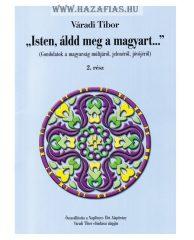 """""""Isten, áldd meg a magyart…"""" II. -Váradi Tibor"""