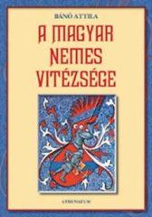 A magyar nemes vitézsége-  Bánó Attila