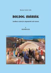 Boldog Máriák I. - Elindulás Szellem szárnyú népmesék női utasai -Benke-Szabó Lilla