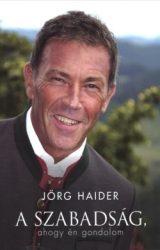 A szabadság, ahogy én gondolom - Jörg Haider