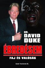 Ébredésem - Faj és valóság - David Duke