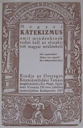 Magyar Katekizmus - A TRIANONI BÉKESZERZŐDÉS MAGYARÁZATA 6 TÉRKÉPPEL ÉS 20 KÉPPEL