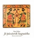 Jó pásztorok hagyatéka : Pap Gábor