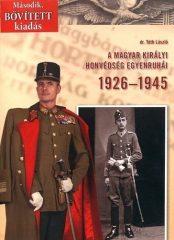 A magyar királyi honvédség egyenruhái 1926-1945 / Második, bővített kiadás