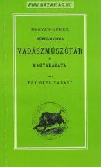 Magyar-német, német-magyar vadászműszótár és magyarázata írta: egy öreg vadász