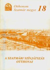 Otthonom Szatmár megye  18- A szatmári színjátszás otthonai