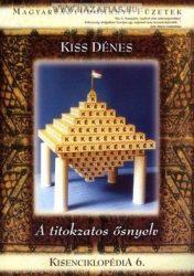 Kisenciklopédia 6. - Kiss Dénes: A titokzatos ősnyelv