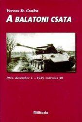 A balatoni csata 1944. december 1. - 1945. március 30. -  Veress D. Csaba