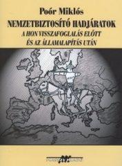 Nemzetbiztosító hadjáratok A honvisszafoglalás előtt és az államalapítás után - Poór Miklós