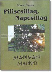 Piliscsillag, Napcsillag Szakrális kultuszhelyünk a piliskutatás alapkönyve - Gönczi Tamás