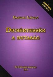 Dicsértessék a butaság-  Darvasi László
