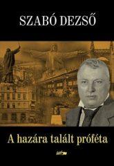 A hazára talált próféta - Szabó Dezső