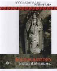 Boldogasszony - Ősvallásunk istenasszonya _ Kálmány Lajos