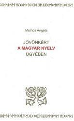 Jövőnkért a magyar nyelv ügyében - Molnos Angéla