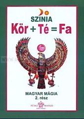 Kör + Té = Fa (Magyar mágia 2.)- Színia