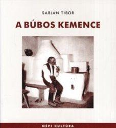 A búbos kemence : Sabján Tibor