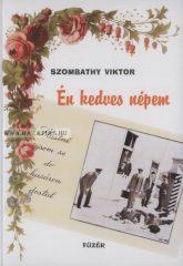 Én kedves népem - NOVELLÁK Szombathy Viktor