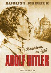 Barátom, az ifjú Adolf Hitler : Adolf Hitler