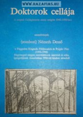 Doktorok cellája (Zombori) Németh Dezső Magánkiadás, 1990