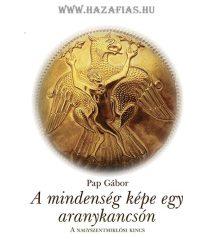 A mindenség képe egy aranykancsón - Pap Gábor