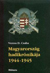 Magyarország hadikrónikája 1-2. 1944-1945 - Veress D. Csaba- RENDELÉSRE