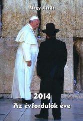 2014 - Az évfordulók éve - Nagy Attila