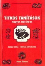 Titkos tanítások - magyar mesékben : Csöpel Láma