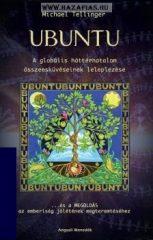 Ubuntu Michael Tellinger Mit tehet az emberiség, hogy valódi jólétben éljen? - A globális banki csalások leleplezése
