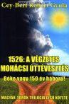 Cey-Bert Róbert Gyula: 1526: A végzetes mohácsi úttévesztés