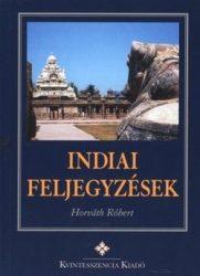 Indiai feljegyzések - Horváth Róbert
